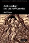 Anthropology and the New Genetics - Gísli Pálsson