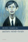 Autism: Mind and Brain - Uta Frith