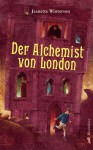 Der Alchemist von London - Jeanette Winterson, Monika Schmalz