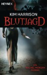 Blutjagd: Die Rachel-Morgan-Serie 3 - Roman (German Edition) - Kim Harrison