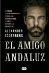 El amigo andaluz (Spanish Edition) - Alexander Söderberg