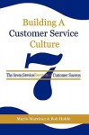 Building a Customer Service Culture: The Seven Serviceelements of Customer Success (PB) - Mario Martinez, Bob Hobbi