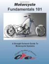 MotorCycle Fundamentals 101 - Douglas Hall, Scott Hansel