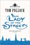Our Lady of the Streets - Tom Pollock