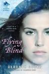 Flying Blind (The Dragon Diaries, #1) - Deborah Cooke