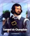 Samuel De Champlain (Watts Library Exploration) - Liz Sonneborn