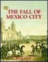 The Fall of Mexico City - George Ochoa