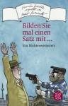 """""""Bilden Sie Mal Einen Satz Mit """": 555 Ergebnisse Eines Dichterwettstreits - Klaus C. Zehrer, Robert Gernhardt"""