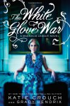 The White Glove War - Katie Crouch, Grady Hendrix
