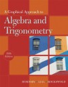 Graphical Approach to Algebra and Trigonometry, A (5th Edition) (Hornsby/Lial/Rockswold Graphical Approach Series) - John Hornsby, Margaret L. Lial, Gary K. Rockswold