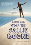 After All, You're Callie Boone - Winnie Mack