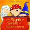 The Spooky Smells of Halloween (Scented Storybook) - Mary Man-Kong, Viviana Garofoli
