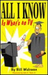 All I Know is What's on TV - John C. Davis