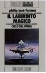Il labirinto magico (Riverworld, #5) - Philip José Farmer, Roberta Rambelli, Sandro Pergameno
