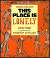 This Place Is Lonely: The Australian Outback - Vicki Cobb