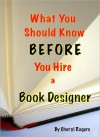 What You Should Know Before Hiring a Book Designer - Cheryl Rogers