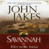 Savannah {or} a Gift for Mr. Lincoln (Audio) - John Jakes, Ed Sala