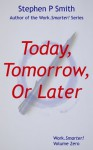Today, Tomorrow or Later - Stephen Smith