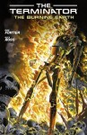 The Terminator: The Burning Earth - Ron Fortier, Brendan Wright, Alex Ross
