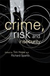 Crime Risk and Insecurity - Tim Hope, Richard Sparks