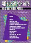 40 Super Pop Hits for Big Note Piano - Robert Schultz
