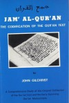 Jam' Al-Quran: the Codification of the qur'an text - John Gilchrist