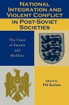 National Integration and Violent Conflict in Post-Soviet Societies: The Cases of Estonia and Moldova - Pal Kolsto