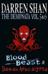 Volumes 5 and 6 - Blood Beast/Demon Apocalypse (The Demonata) - Darren Shan