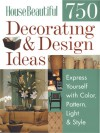 House Beautiful 750 Decorating & Design Ideas: Express Yourself with Color, Pattern, Light & Style - House Beautiful Magazine