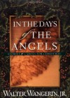 In the Days of the Angels: Stories and Carols for Christmas - Walter Wangerin Jr.