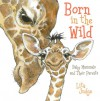 Born in the Wild: Baby Mammals and Their Parents - Lita Judge