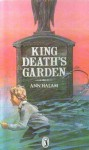 King Death's Garden - Ann Halam
