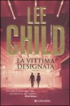 La vittima designata - Adria Tissoni, Lee Child