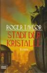 Die Stadt der Kristalle - Roger Taylor, Rainer Schumacher