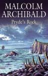Pryde's Rock - Malcolm Archibald
