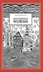 Household Worms - Stanley Donwood, Simon Rigsby, Richard Jones