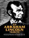 An Abraham Lincoln Tribute: Featuring Woodcuts by Charles Turzak - David A. Berona, Bob Blaisdell, Charles Turzak