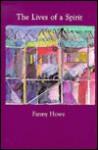 The Lives of a Spirit/Glasstown: Where Something Got Broken - Fanny Howe