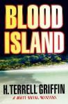 Blood Island: A Matt Royal Mystery (Matt Royal Mysteries) - H. Terrell Griffin