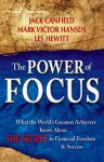 The Power of Focus: How to Hit Your Business, Personal and Financial Targets with Absolute Certainty - Jack Canfield, Mark Victor Hansen, Les Hewitt