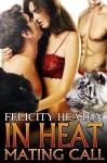 In Heat: Mating Call (In Heat (shapeshifter romance)) - Felicity Heaton