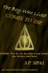 The Boy Who Lived Comes to Die: A Literary Analysis of the Final Chapter of Harry Potter and the Deathly Hallows (The Boy Who Lived Guides for Writers and Fans) - S.P. Sipal