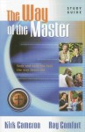 The Way of the Master Basic Training Course: Study Guide - Kirk Cameron, Ray Comfort