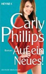 Auf ein Neues! - Carly Phillips, Ruth Sander