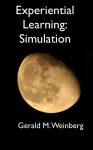 Experiential Learning: Simulation - Gerald M. Weinberg