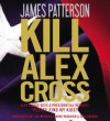 Kill Alex Cross [With Earbuds] - James Patterson