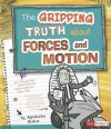 The Gripping Truth about Forces and Motion - Agnieszka Biskup, Bernice Lum