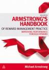 Armstrong's Handbook of Reward Management Practice: Improving Performance through Reward - Michael Armstrong