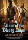 Wake of the Bloody Angel - Alex Bledsoe, Stefan Rudnicki