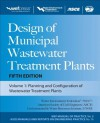Design of Municipal Wastewater Treatment Plants MOP 8, Fifth Edition (Wef Manual of Practice 8: Asce Manuals and Reports on Engineering Practice, No. 76) - Water Environment Federation